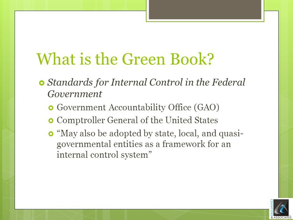 What is the Green Book Standards for Internal Control in the Federal Government. Government Accountability Office (GAO)