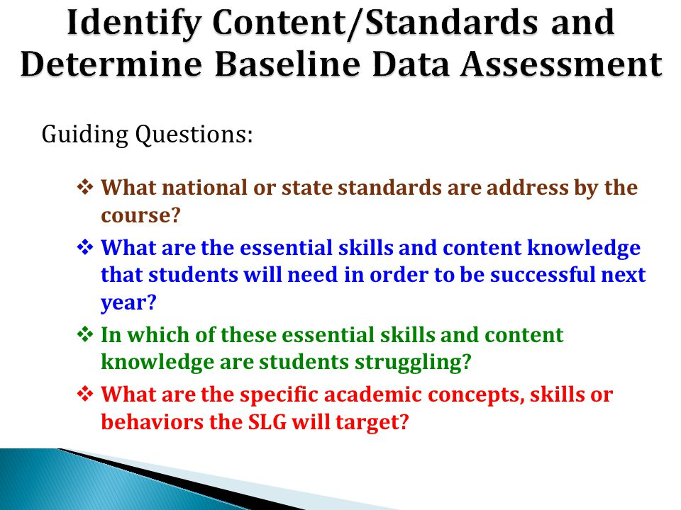 Identify Content/Standards and Determine Baseline Data Assessment