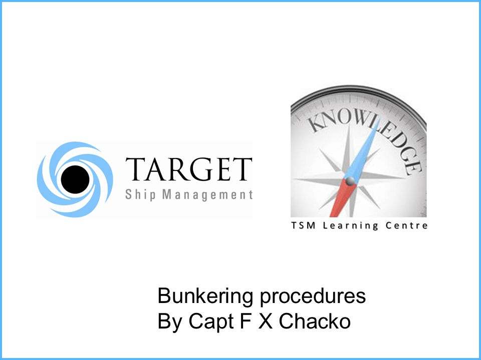 Bunkering procedures By Capt F X Chacko