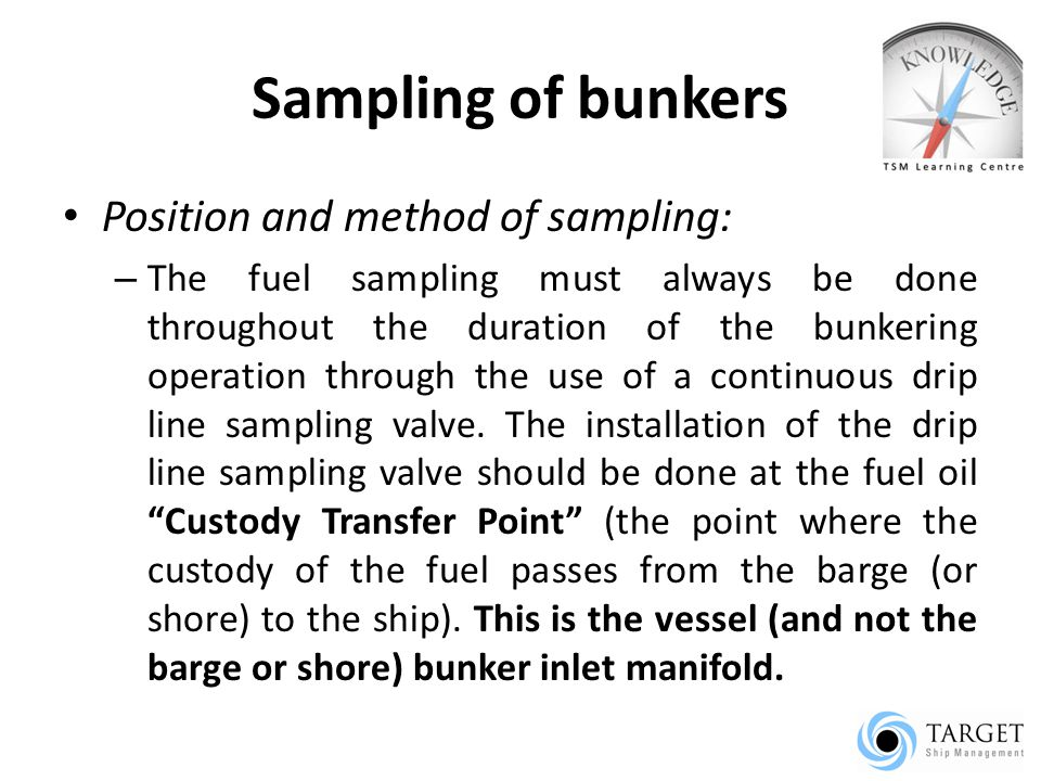 Sampling of bunkers Position and method of sampling: