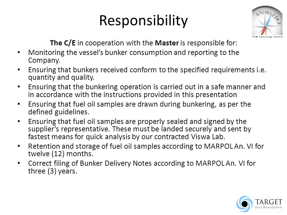 The C/E in cooperation with the Master is responsible for: