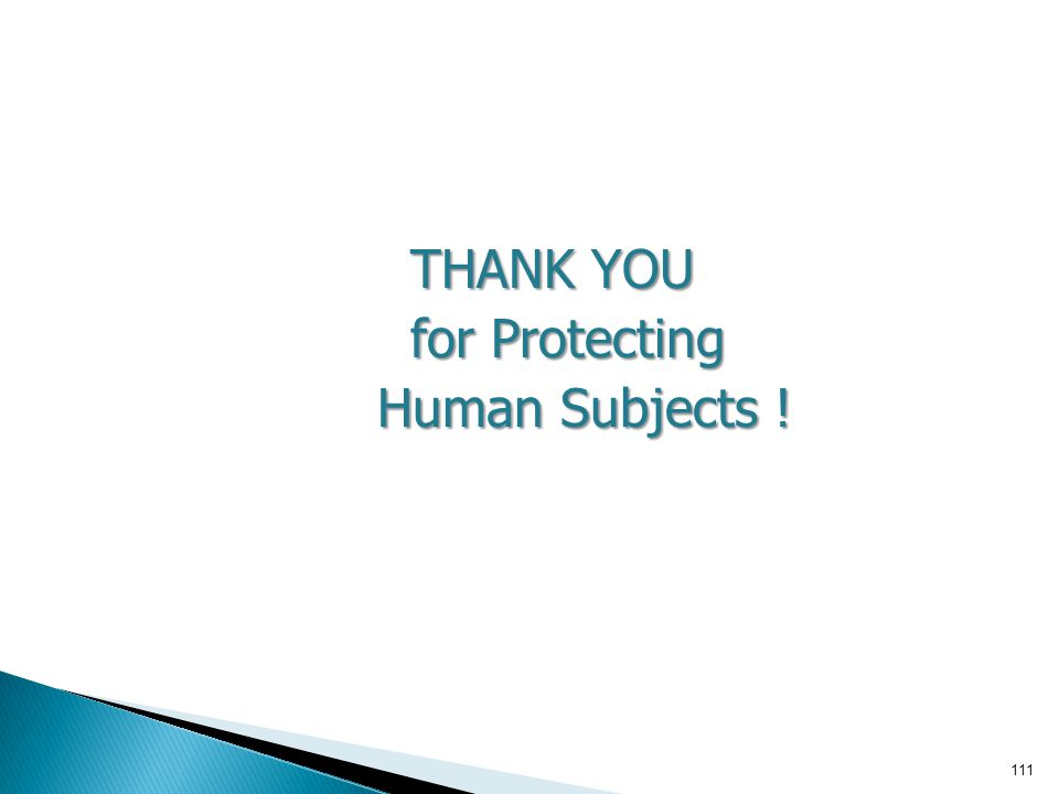 THANK YOU for Protecting Human Subjects !