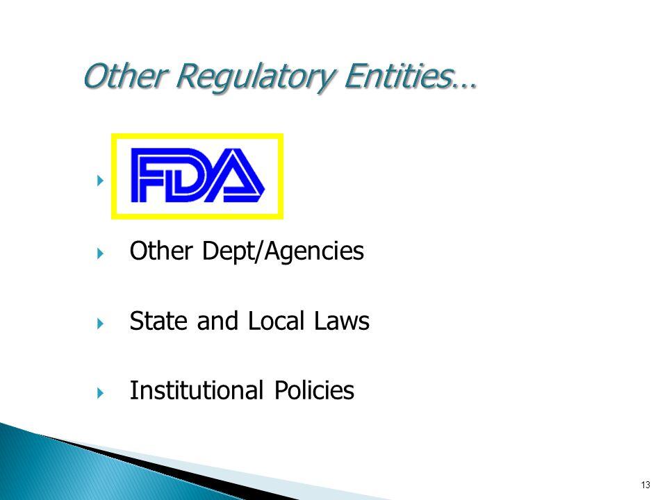 Other Regulatory Entities…
