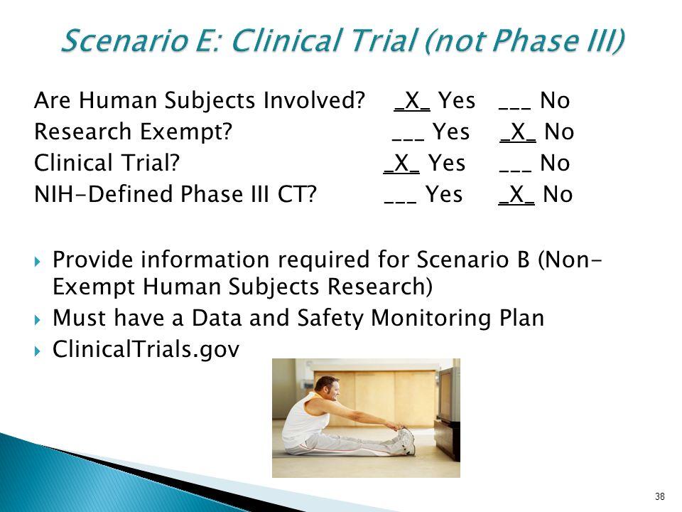 Scenario E: Clinical Trial (not Phase III)