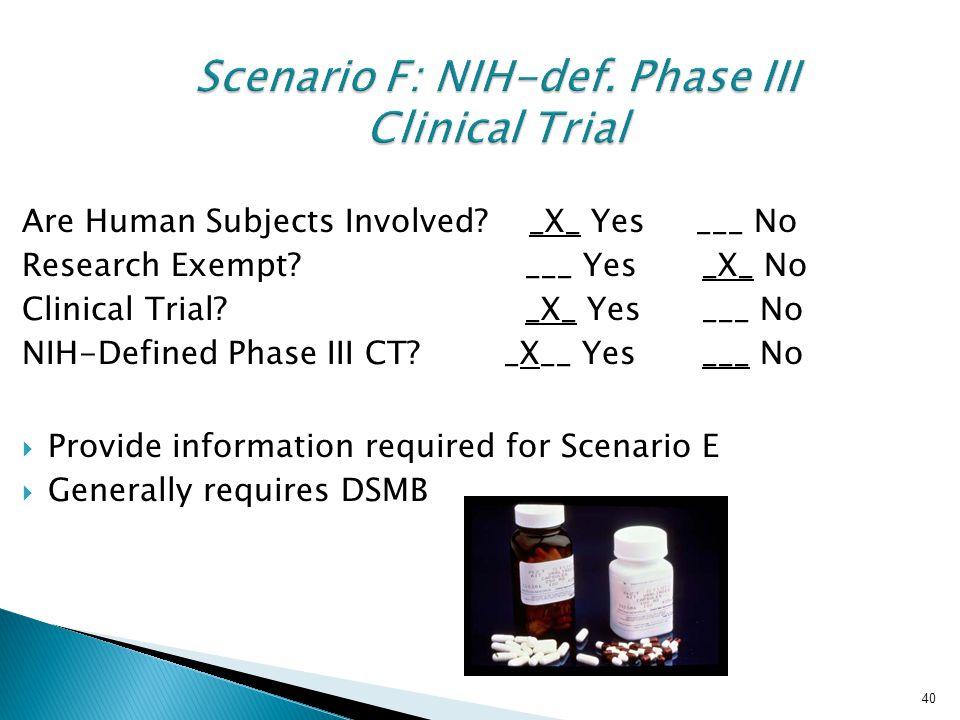 Scenario F: NIH-def. Phase III Clinical Trial