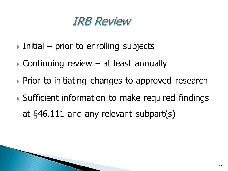 IRB Review Initial – prior to enrolling subjects