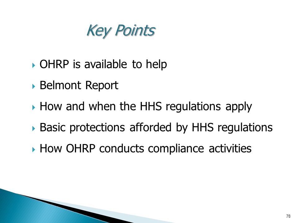 Key Points OHRP is available to help Belmont Report