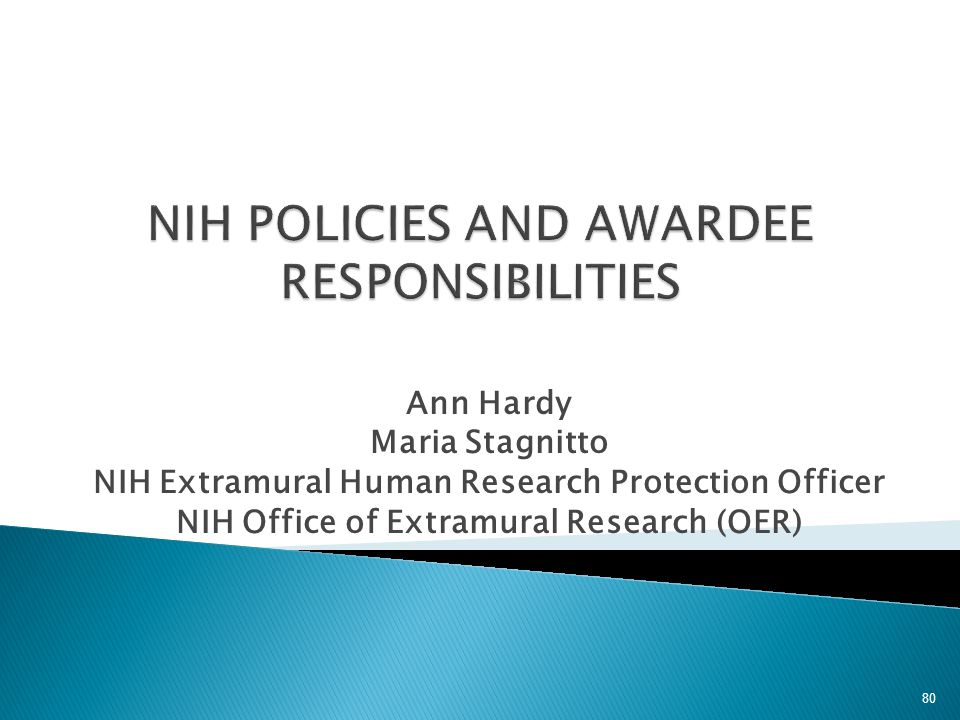 NIH POLICIES AND AWARDEE RESPONSIBILITIES