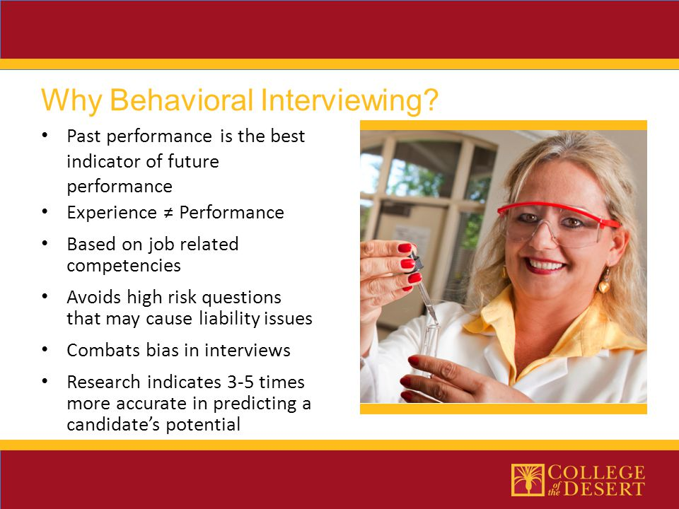 Why Behavioral Interviewing