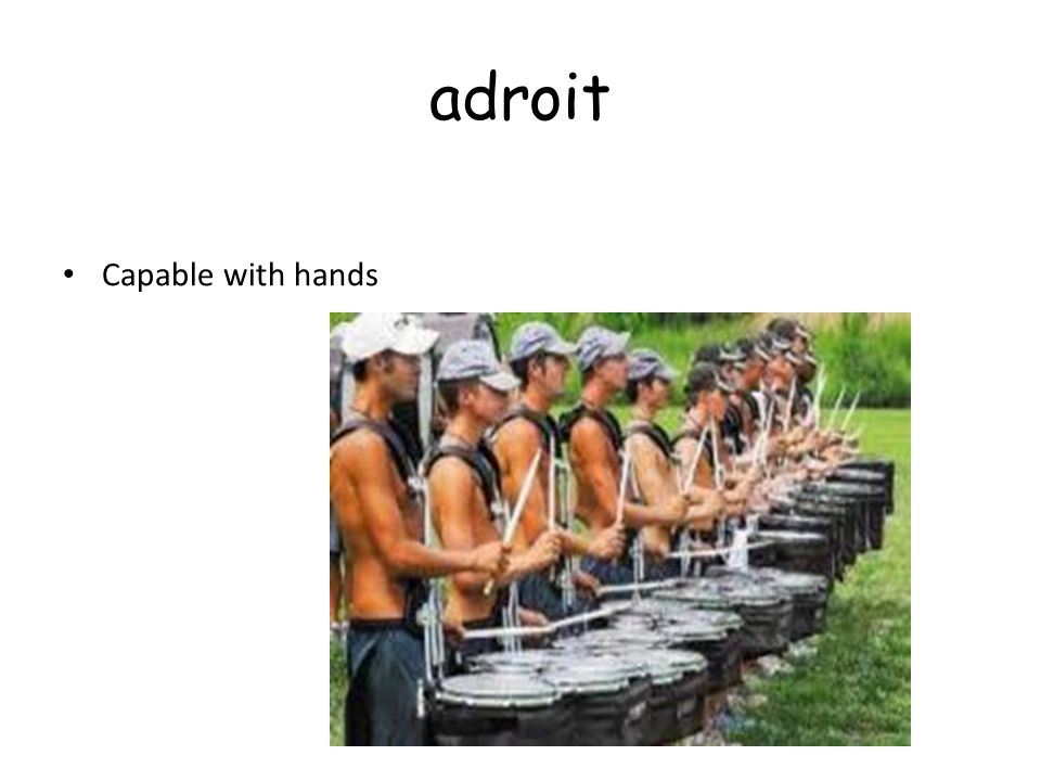 adroit Capable with hands