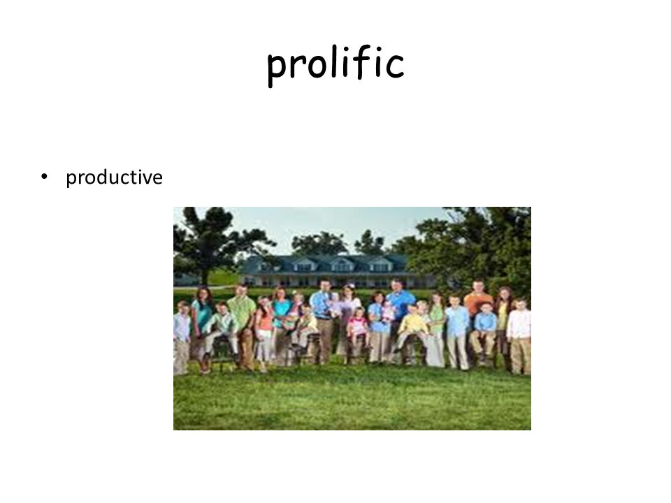 prolific productive