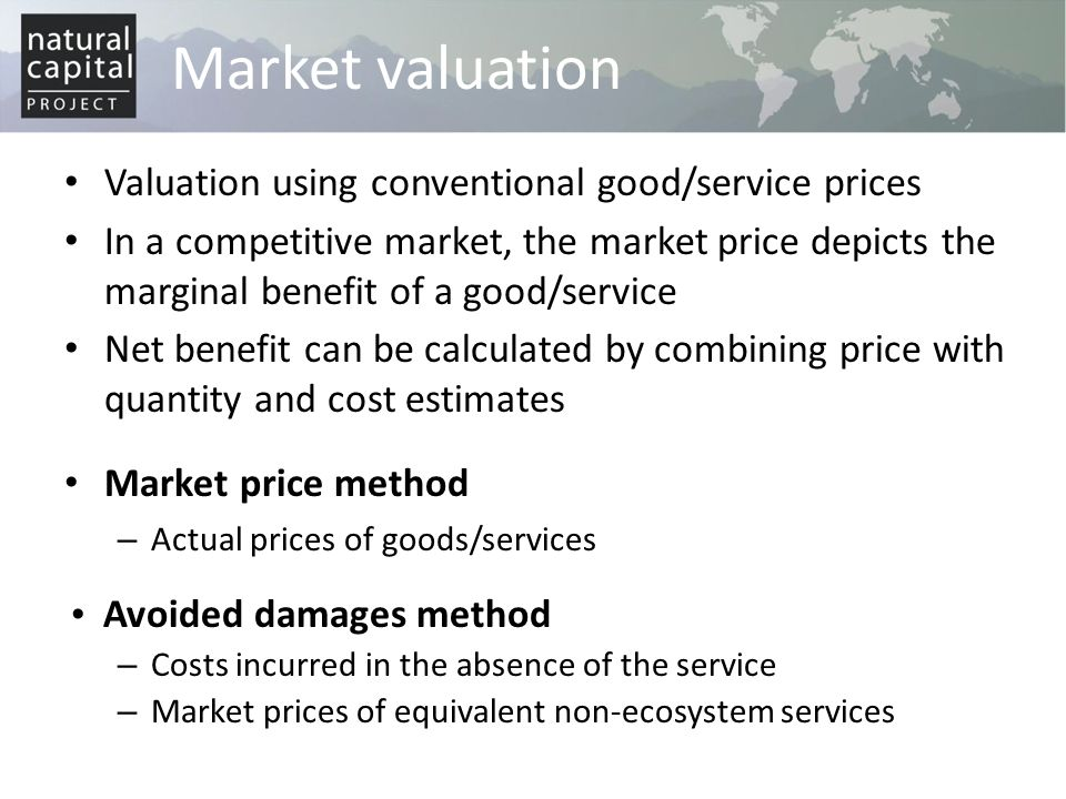 Market valuation Valuation using conventional good/service prices