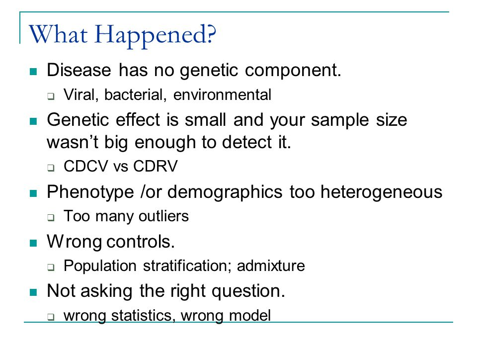 What Happened Disease has no genetic component.