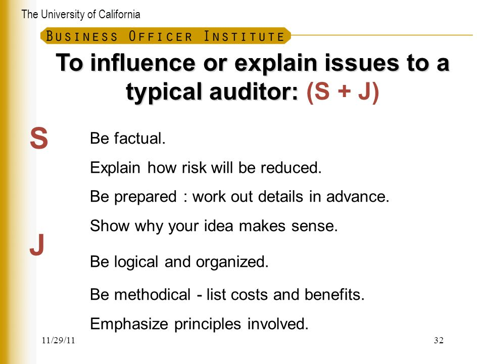 To influence or explain issues to a typical auditor: (S + J)