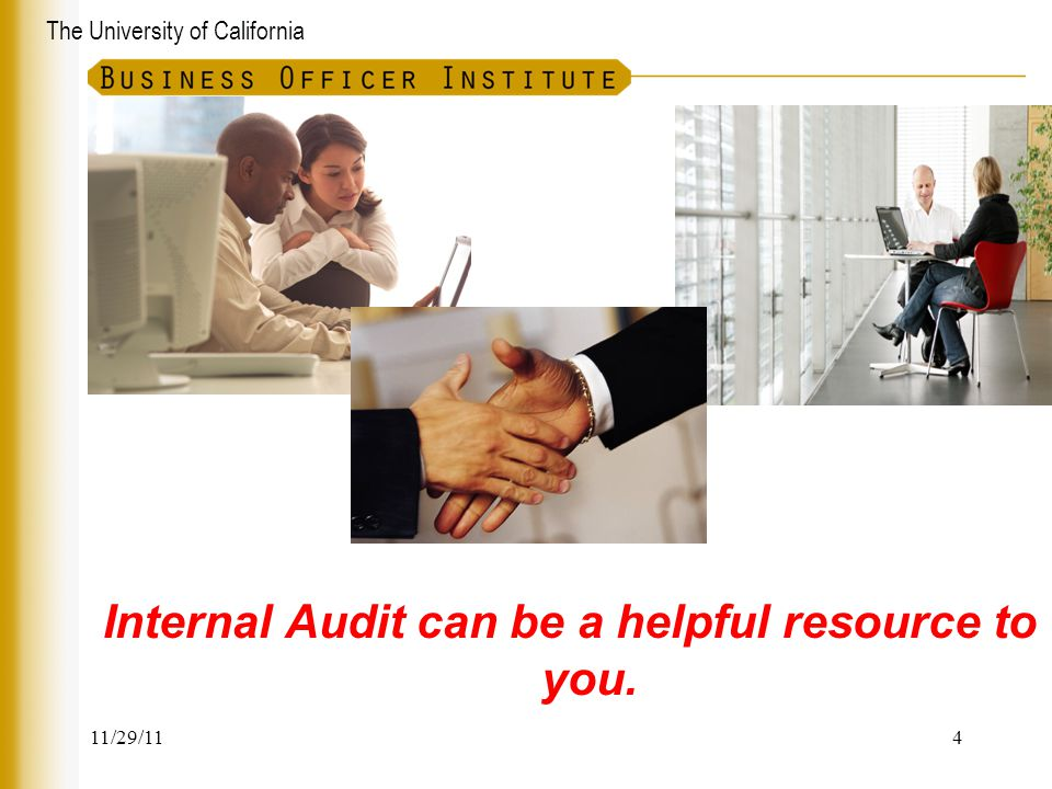 Internal Audit can be a helpful resource to you.