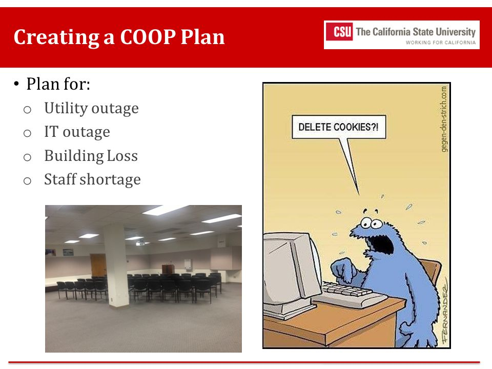 Creating a COOP Plan Plan for: Utility outage IT outage Building Loss