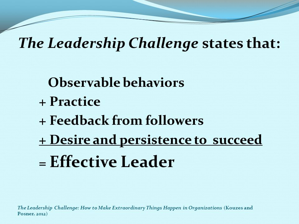The Leadership Challenge states that: