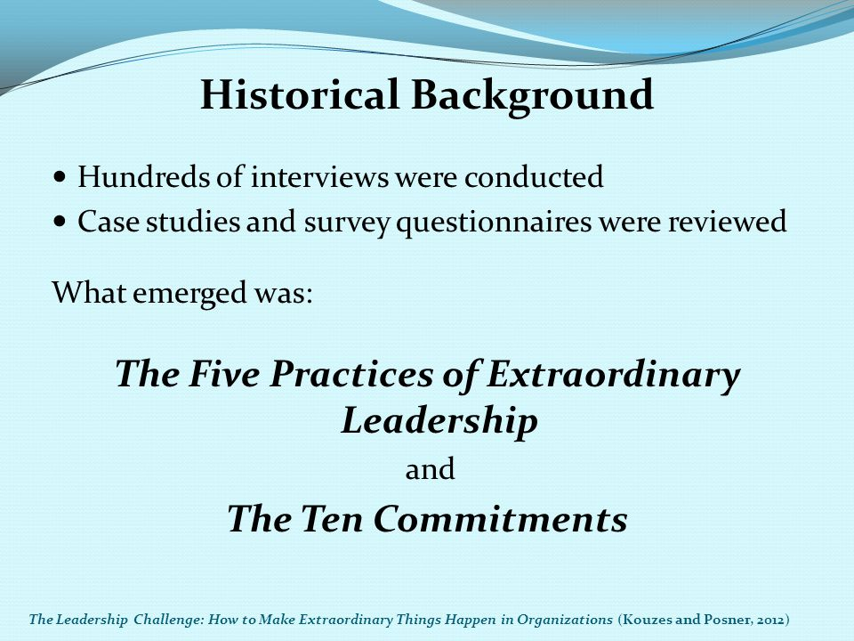 Historical Background The Five Practices of Extraordinary Leadership