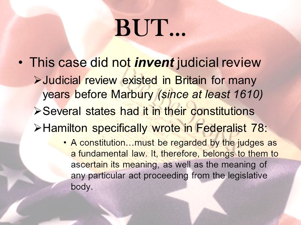 BUT… This case did not invent judicial review