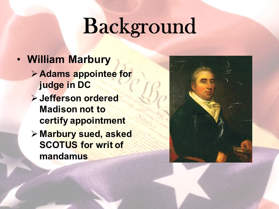 Background William Marbury Adams appointee for judge in DC