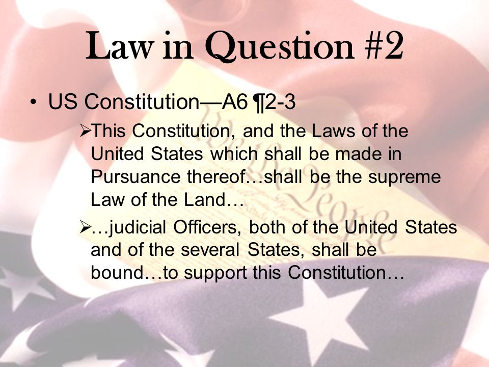 Law in Question #2 US Constitution—A6 ¶2-3