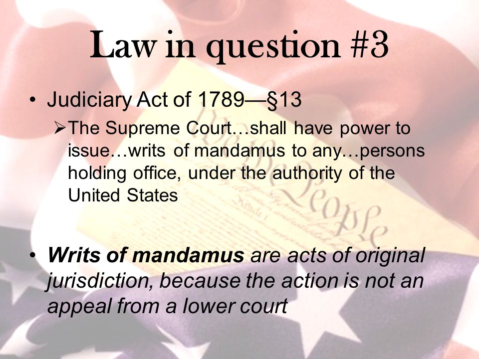 Law in question #3 Judiciary Act of 1789—§13
