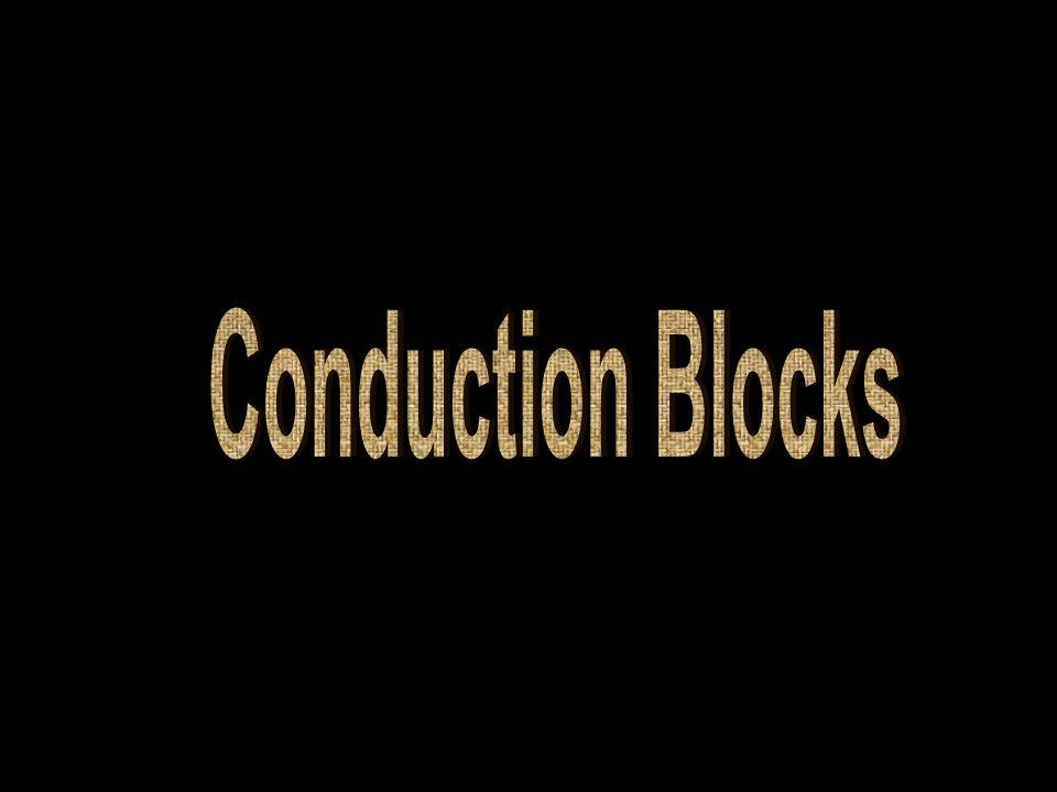 Conduction blocks Conduction Blocks