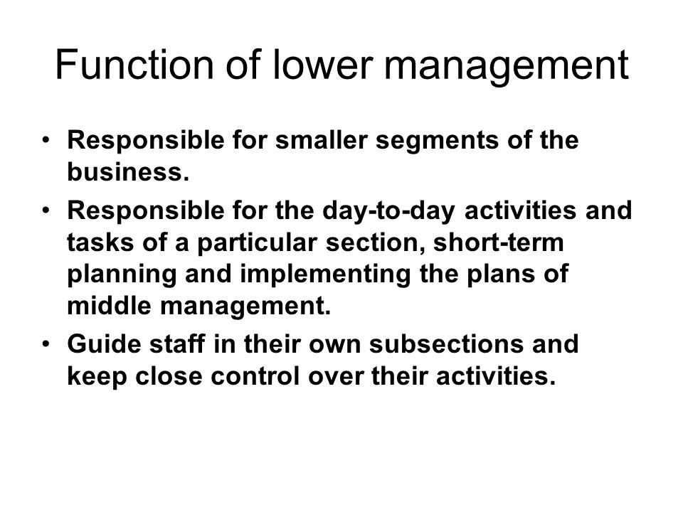 Function of lower management