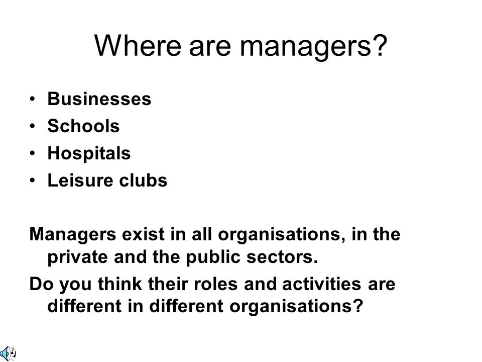 Where are managers Businesses Schools Hospitals Leisure clubs