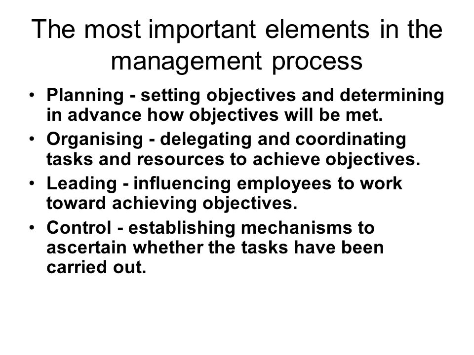 The most important elements in the management process