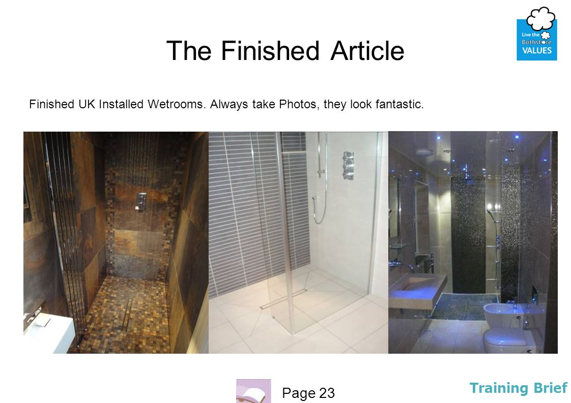 The Finished Article Finished UK Installed Wetrooms. Always take Photos, they look fantastic.