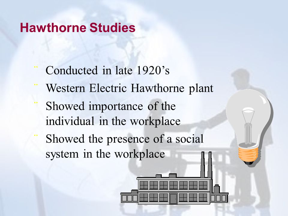 Hawthorne Studies Conducted in late 1920's
