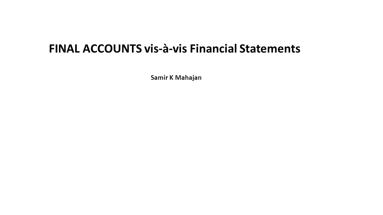 FINAL ACCOUNTS vis-à-vis Financial Statements
