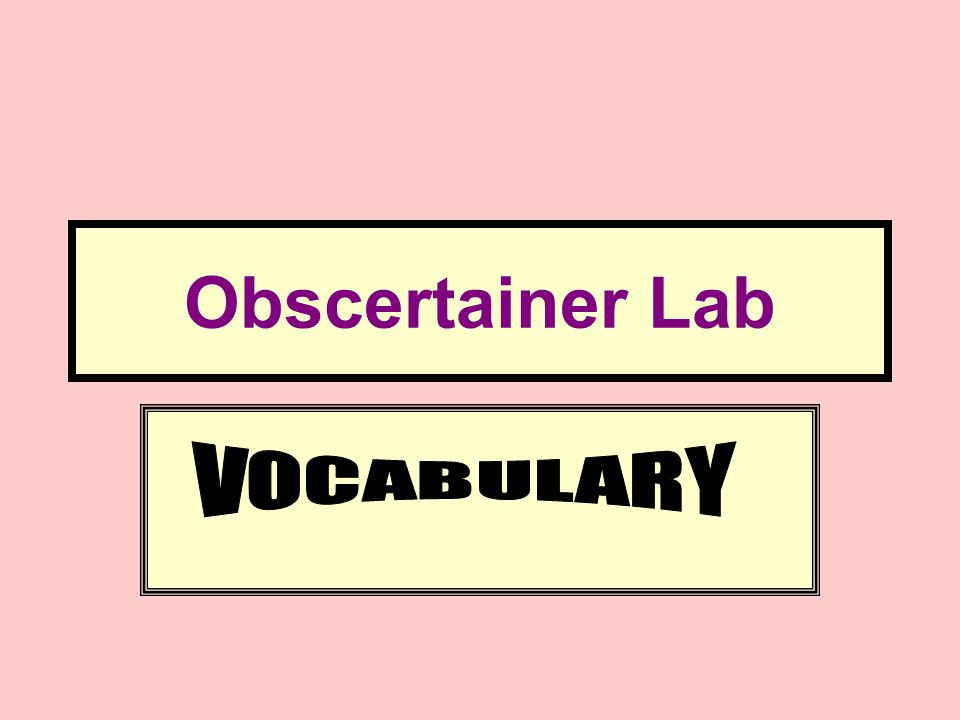 Obscertainer Lab VOCABULARY