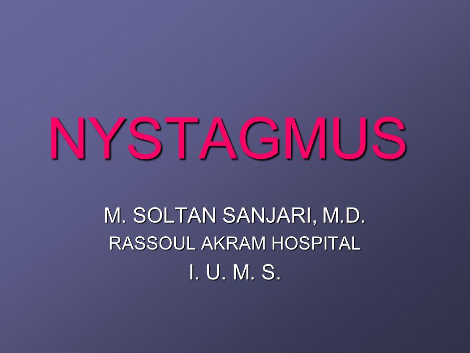 M. SOLTAN SANJARI, M.D. RASSOUL AKRAM HOSPITAL I. U. M. S.