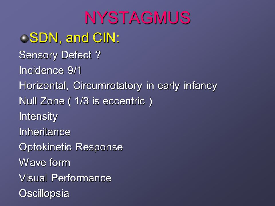NYSTAGMUS SDN, and CIN: Sensory Defect Incidence 9/1