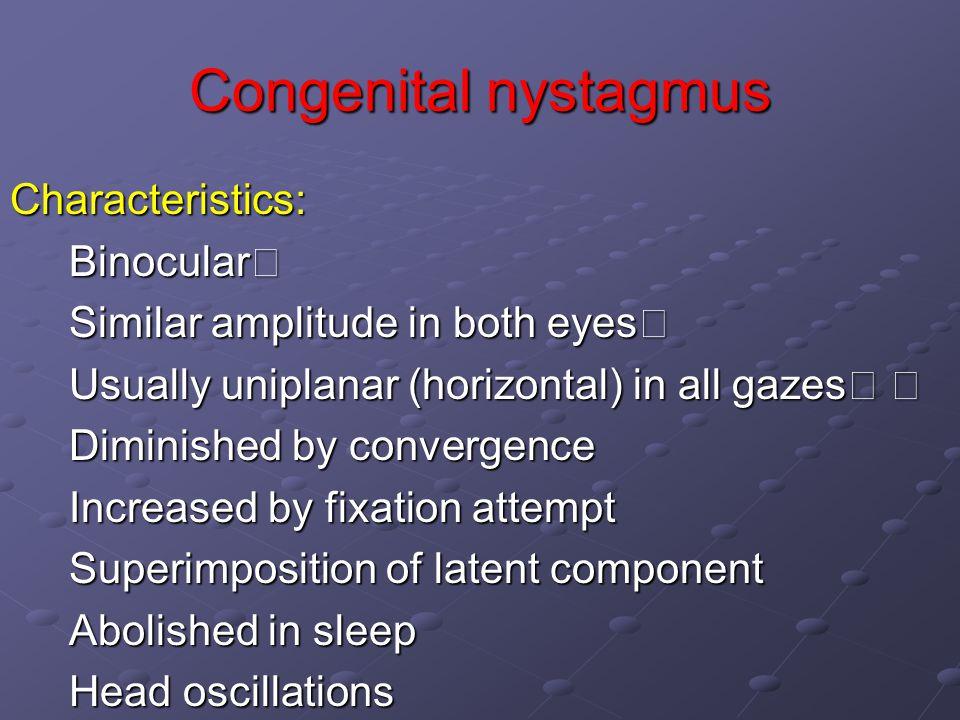 Congenital nystagmus