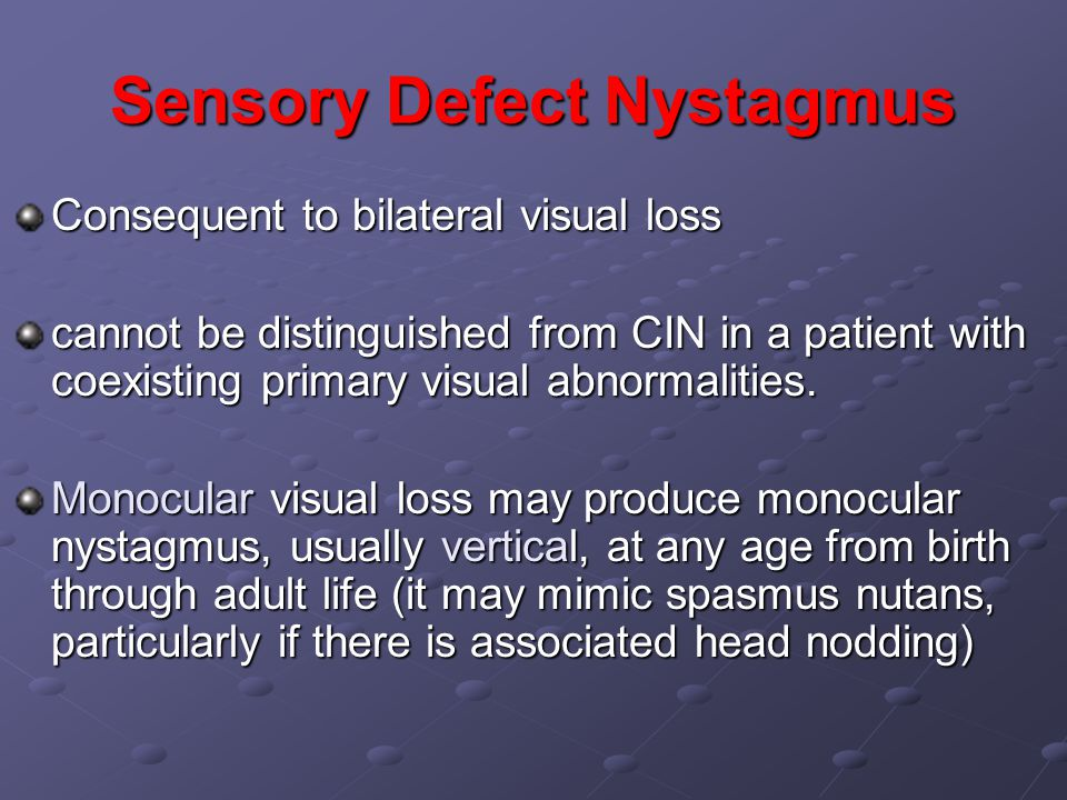 Sensory Defect Nystagmus