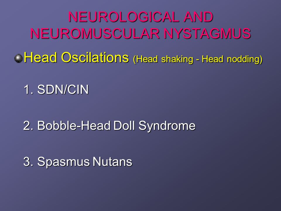 NEUROLOGICAL AND NEUROMUSCULAR NYSTAGMUS