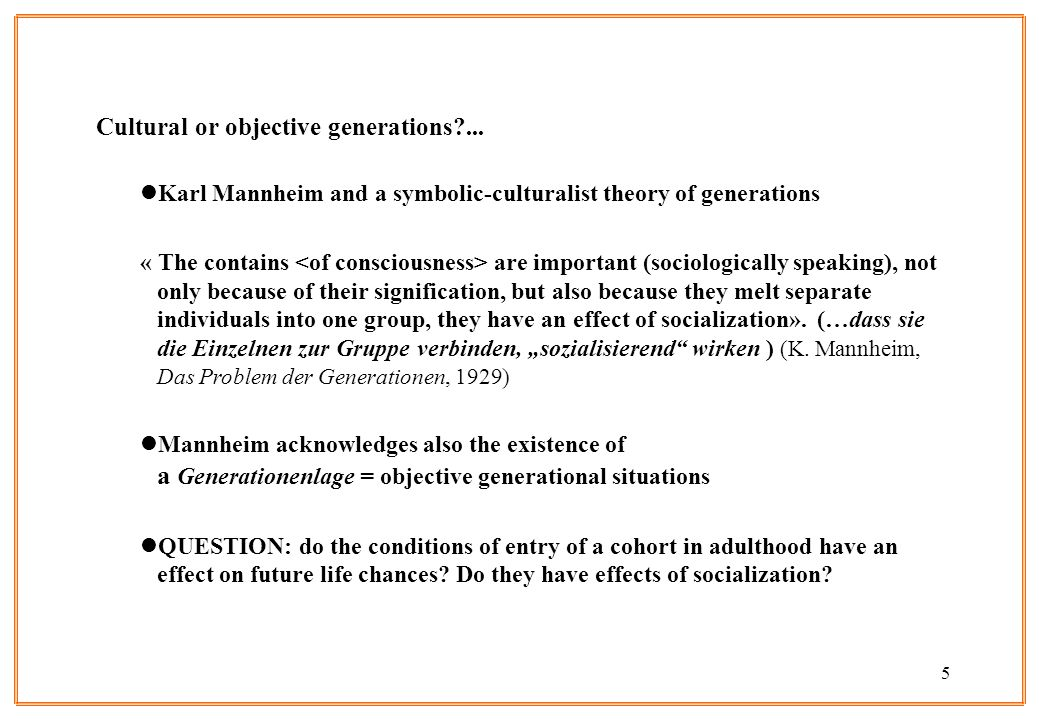 Cultural or objective generations ...