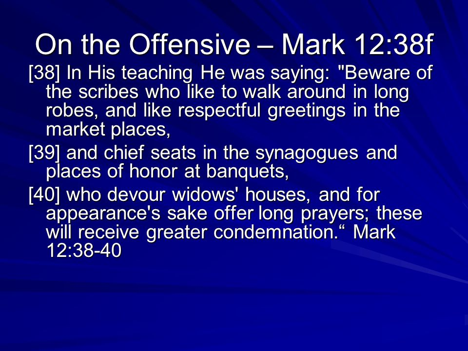 On the Offensive – Mark 12:38f
