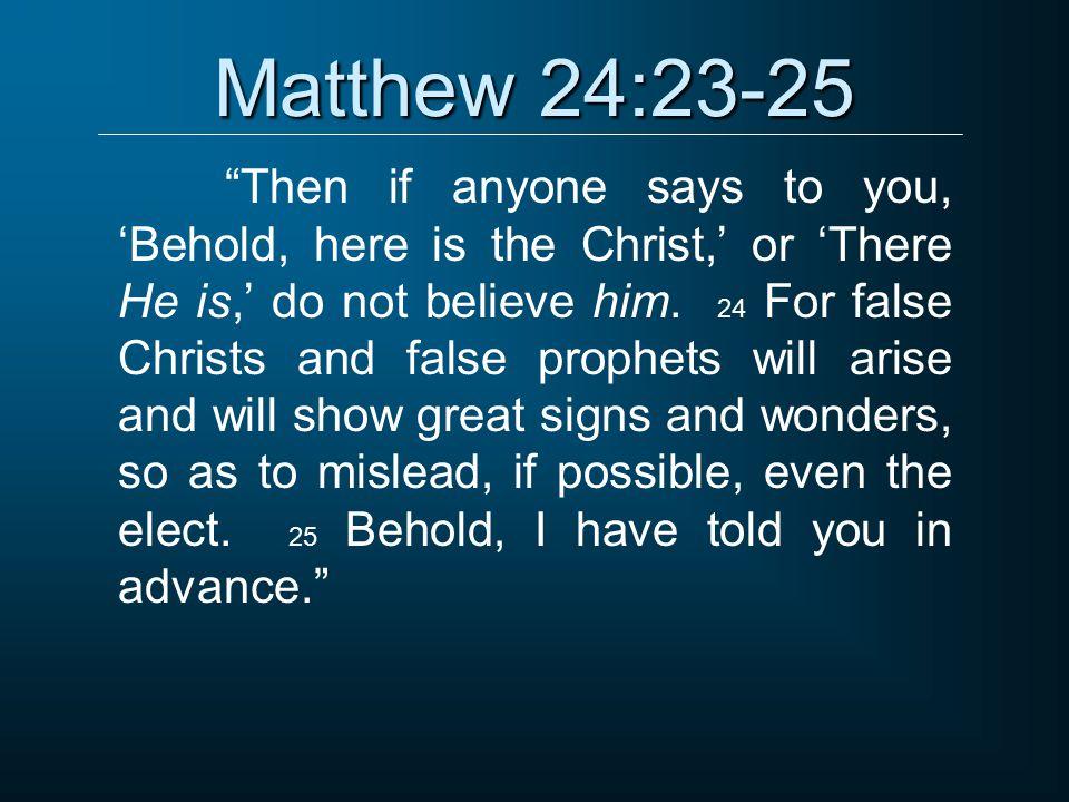Matthew 24:23-25