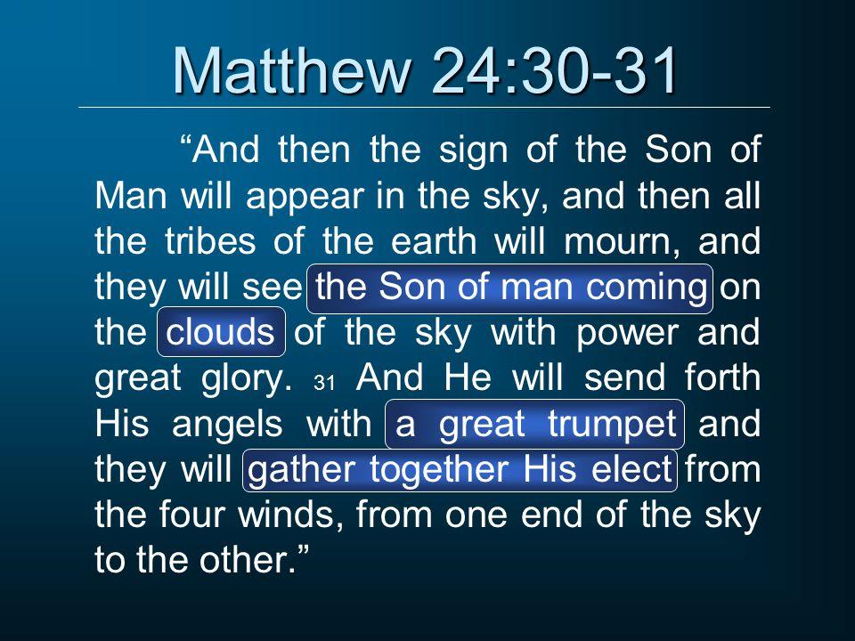 Matthew 24:30-31