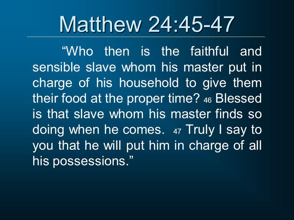 Matthew 24:45-47