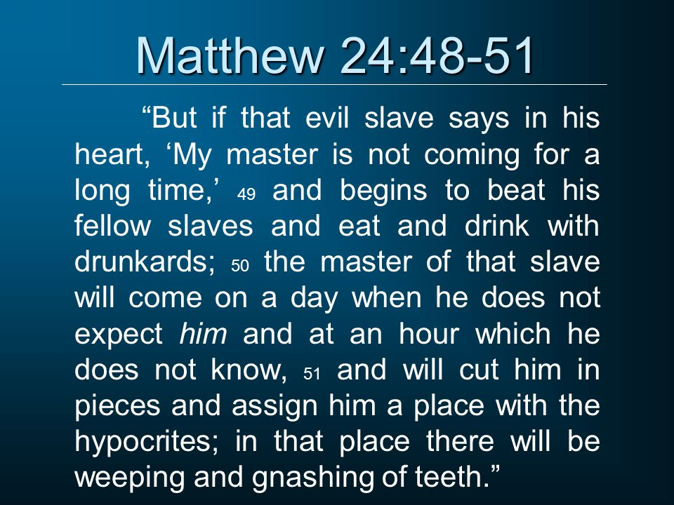 Matthew 24:48-51