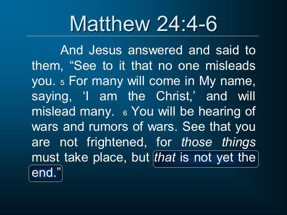 Matthew 24:4-6