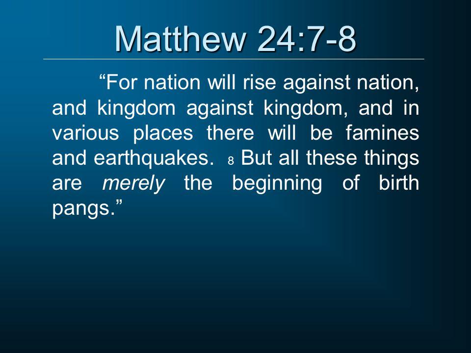 Matthew 24:7-8
