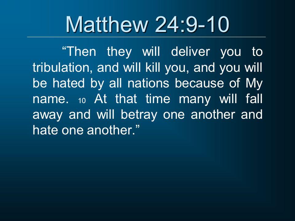 Matthew 24:9-10