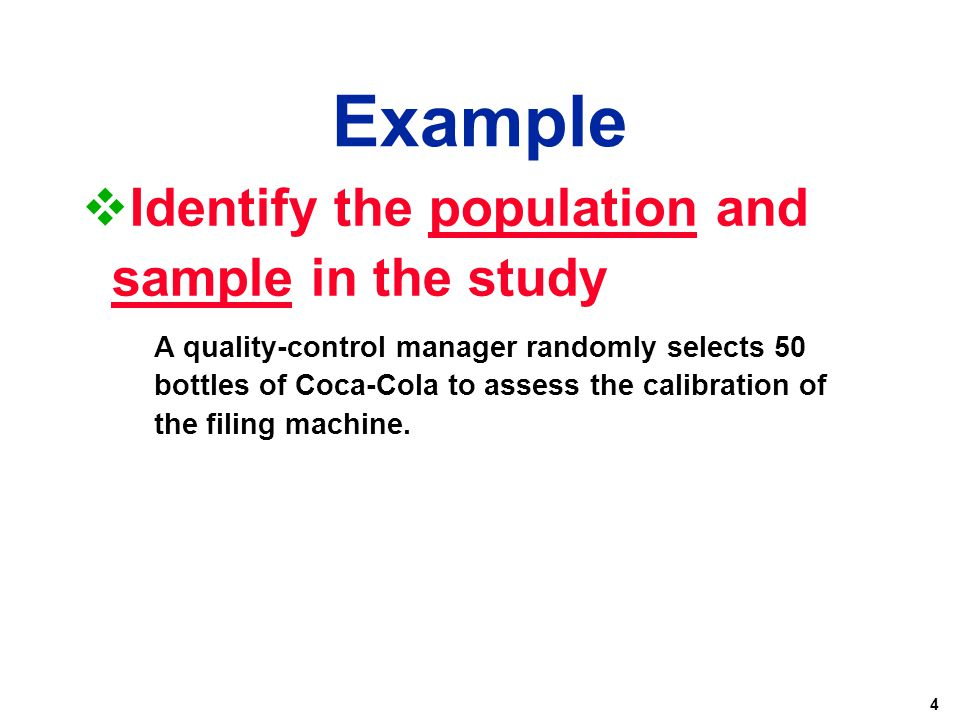Example Identify the population and sample in the study