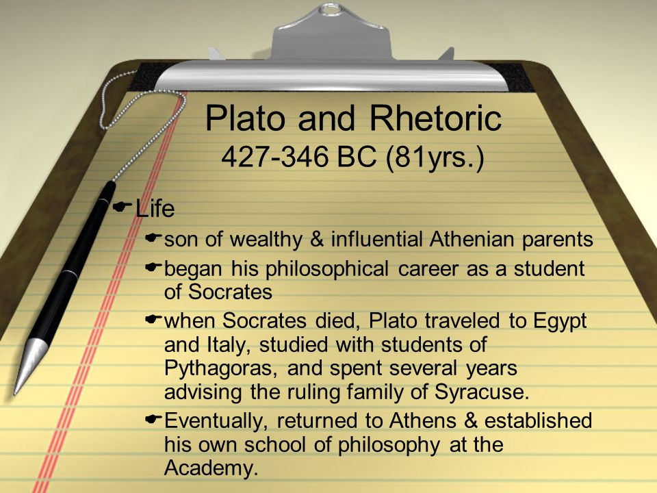 Plato and Rhetoric 427-346 BC (81yrs.)